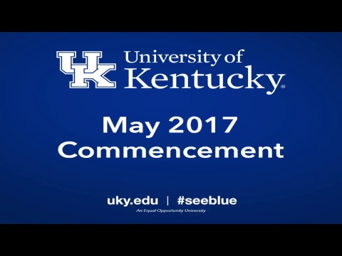 FRIDAY, MAY 5: UK May 2017 Commencement Ceremonies
