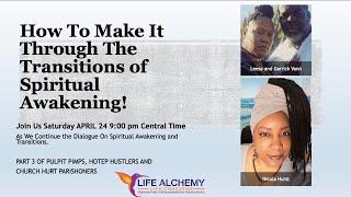 How To Make It Through The Transitions of Spiritual Awakening!