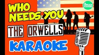 Who Needs You ✪ The Orwells (KARAOKE / LYRICS / COVER)
