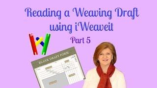 Reading a Weaving Draft & Using iWeaveit
