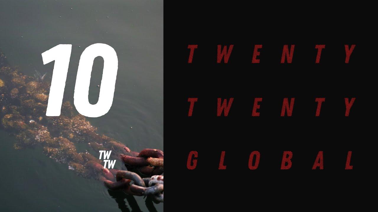 Twenty Twenty Global - Episode Ten