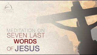 Meditation on the Seven Last Words of Jesus | Archdiocese of Bombay
