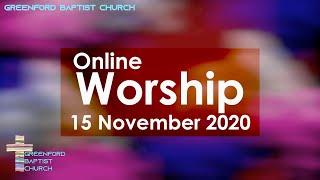 Greenford Baptist Church Sunday Worship (live-streamed) - 15 November 2020