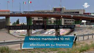 Anuncia acuerdos con México, Guatemala y Honduras para incrementar el número de efectivos en zonas limítrofes; SRE dice que se mantendrá el despliegue actual