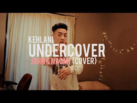 Kehlani - Undercover (Cover By John & Naomi)