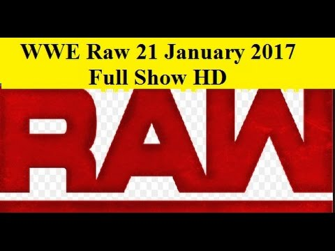 Download WWE Raw 21 January 2017 Full Show WWE Raw 1 21 17 Full Show WWE Monday Night Raw 21 January 2017
