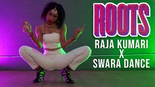 Roots - DIVINE ft. Raja Kumari | Swara Dance Choreography