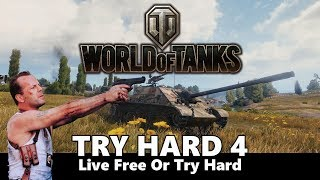 World of Tanks: Try Hard 4 - Live Free or Try Hard