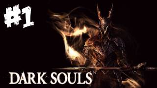 Dark Souls Walkthrough Part 1 - The Adventure Begins! - Let