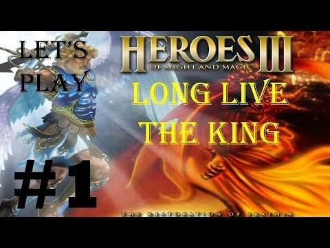 Let's play Heroes of might and magic 3 Long live the king 1