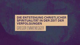 «WACHET UND BETET» // #11 Die Entstehung christlicher Spiritualität // Prof. Gregor Emmenegger