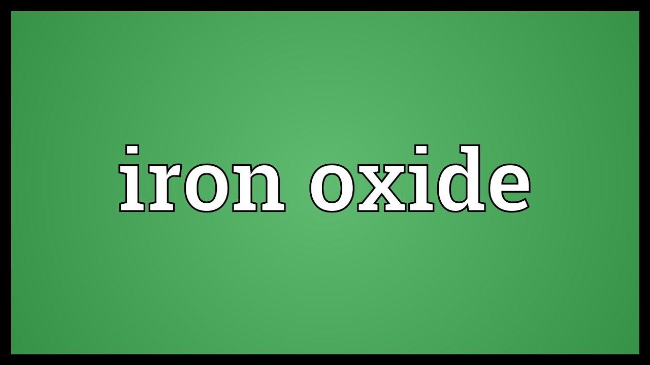 Iron oxide meaning youtube iron oxide meaning buycottarizona
