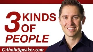 3 Types of People   Catholic Speaker Ken Yasinski