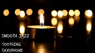 Relaxing Music Saxophone - Smooth Jazz Music for Sleep and Meditation