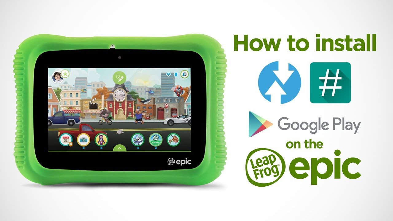 Install TWRP, Google Play and SuperSU root on your LeapFrog Epic