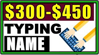 Make $300-$450 by JUST Typing Name (100% Worldwide!)