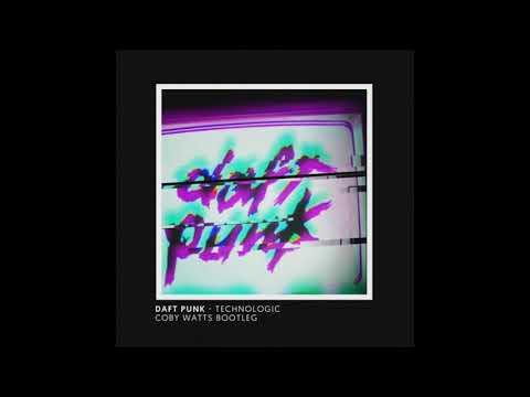 Daft Punk - Technologic (Coby Watts Bootleg)