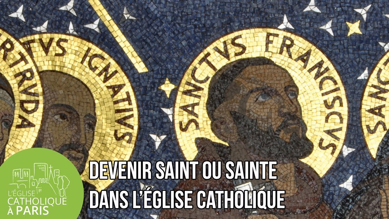 Question] Devenir saint ou sainte dans l'Église Catholique - YouTube
