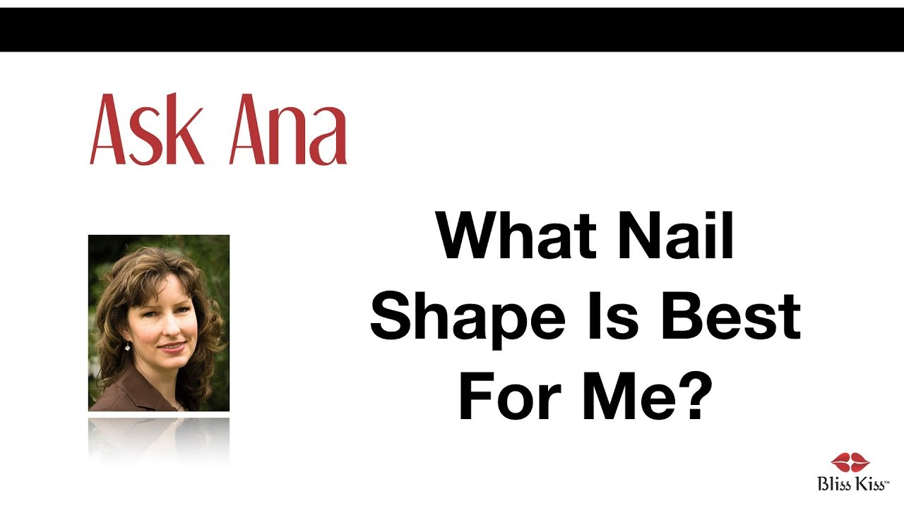 Ask Ana What Nail Shape Is Best For Me Youtube