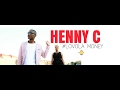 HENNY C -LOVOLA MONEY (OFFICIAL VIDEO* )