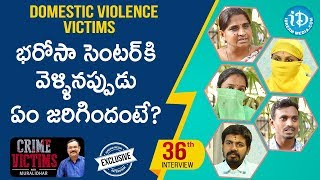 Domestic Violence Victims Exclusive Interview || Crime Victims With Muralidhar #36