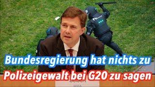 Polizeigewalt bei G20-Gipfel: Bundesregierung steckt Kopf in den Sand