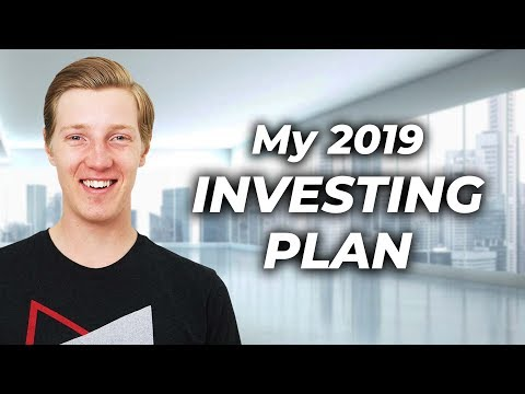 How I'm Investing My Money in 2019!