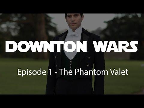Downton Wars: Episode 1  The Phantom Valet