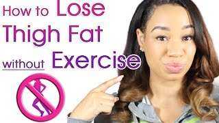 Video How to Lose Thigh Fat without Exercise download MP3, 3GP, MP4, WEBM, AVI, FLV Agustus 2018