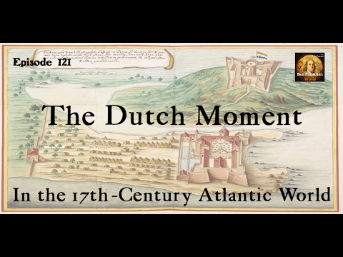 121 Wim Klooster, The Dutch Moment in the 17th-Century Atlantic World