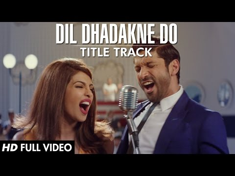 'Dil Dhadakne Do' Title Song (Full VIDEO) | Singers: Priyanka Chopra, Farhan Akhtar Mp3