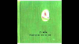 múm - Finally We Are No One