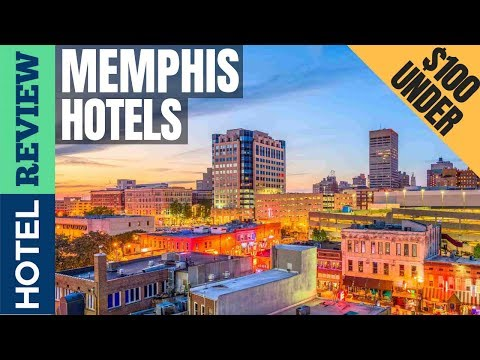 ✅Memphis: Best Hotel In Memphis (2019) [Under $100]