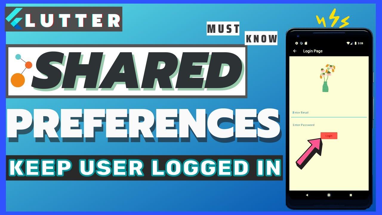 Flutter SharedPreferences - Keep User Logged in 🔒 | Flutter SharedPreferences Login Example
