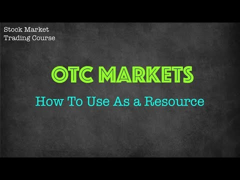How to use OTC Markets as a resource - YouTube
