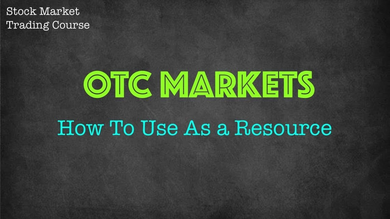 How to use OTC Markets as a resource
