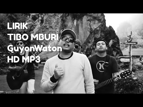 Lirik!!! TIBO MBURI GuyonWaton | ORIGINAL MP3 HD Guyon Waton Terbaru