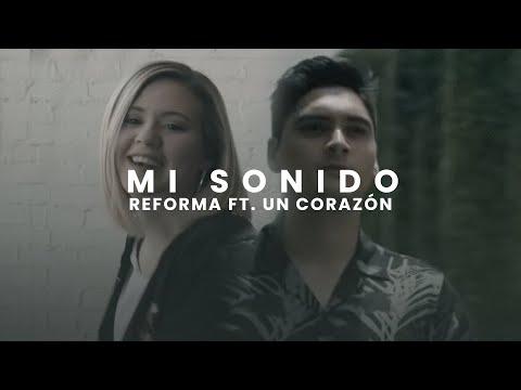 Reforma ft. Un Corazón - Mi Sonido (Video Oficial)