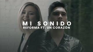 Reforma Ft. Un Corazón - Mi Sonido