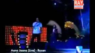 Aana Jaana (Live) - Roxen,ray channel