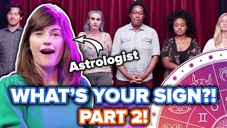 Astrologers Guess People's Zodiac Signs Out Of A Lineup • Part 2