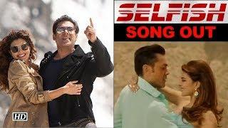 Selfish Song | Salman Khan-Iulia Vantur's 'Race 3' duet