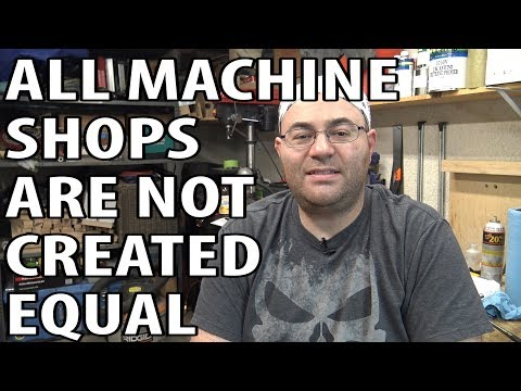 All Machine Shops Are Not Created Equal