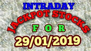 INTRADAY JACKPOT STOCKS FOR 29/01/2019 - INTRADAY STOCKS TIPS FOR DAILY PROFIT