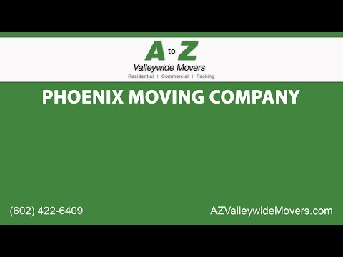Phoenix Moving Company | A to Z Valley Wide Movers