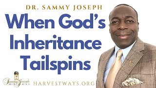 Harvestways.Org Service: 'When God's Inheritance Tailspins' | Dr. Sammy Joseph