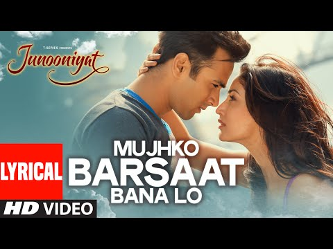 mujhko-barsaat-bana-lo-full-song-with-lyrics-|-junooniyat-|-pulkit-samrat,-yami-gautam-|-t-series