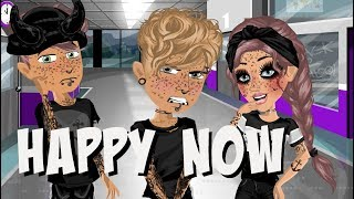 Happy Now Msp part 8 of love me or leave me