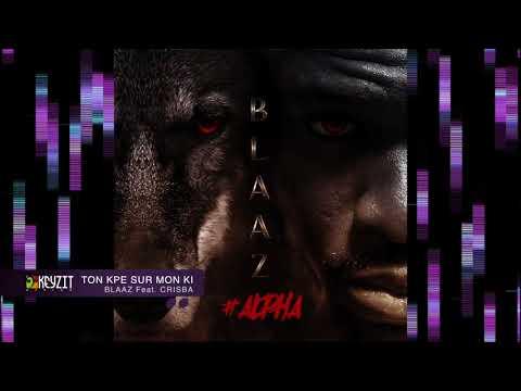 Blaaz - Ton kpe sur mon ki feat Crisba (audio)