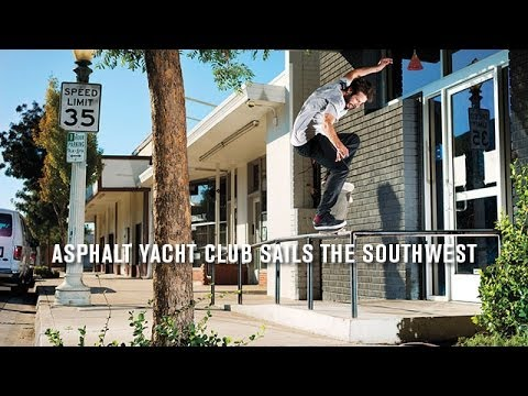 Asphalt Yacht Club Sails The Southwest - TransWorld SKATEboa